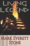 Living Legend, Mark Everett Stone, 1494791935