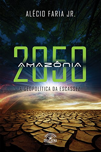 Amazônia 2050: A geopolítica da escassez (Portuguese Edition)