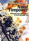 Naval Firepower: Battleship Guns & Gunnery in the Dreadnought Era