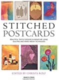 Stitched Postcards: Beautiful Textile Designs in Miniature Using Quilting and Mixed Media Techniques