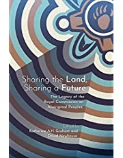 Sharing the Land, Sharing a Future: The Legacy of the Royal Commission on Aboriginal Peoples