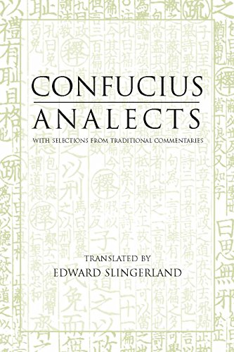 Analects: With Selections from Traditional Commentaries (Hackett Classics)