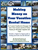 Making Money on Your Vacation Rental Home, Howard Jones, 0984265414