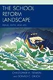 School Reform Landscape, Donald C. Orlich and Christopher H. Tienken, 1475802579