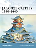 Japanese Castles 1540-1640 (Fortress, Band 5)
