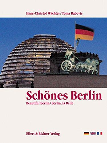 Schönes Berlin. Eine Bildreise. Beautiful Berlin. Berlin, la Belle