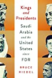 Kings and Presidents: Saudi Arabia and the United States since FDR (Geopolitics in the 21st Century)