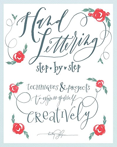 [R.E.A.D] Hand Lettering Step by Step: Techniques & Projects to Express Yourself Creatively<br />[P.D.F]