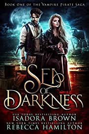 Sea of Darkness: A Vampire Fantasy Romance with Pirates (The Vampire Pirate Saga Book 1)