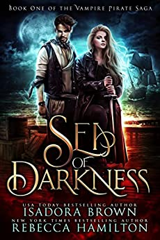 Sea of Darkness: Book 1 in The Vampire Pirate Saga by [Brown, Isadora , Hamilton, Rebecca]