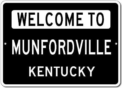 Welcome to MUNFORDVILLE, KENTUCKY - City State Custom Rectangular Aluminum Sign