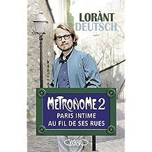 Métronome 2: Paris intime au fil de ses rues (French Edition)