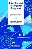 Using Surveys in Language Programs, James Dean Brown, 0521792169