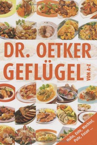 Geflügel von A-Z Gebundenes Buch – 1. Oktober 2008 Dr. Oetker Geflügel von A-Z Dr. Oetker Verlag 3767005158