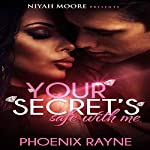 Your Secret's Safe with Me | Phoenix Rayne