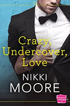 Crazy, Undercover, Love (Harperimpulse Contemporary Romance) by [Moore, Nikki]