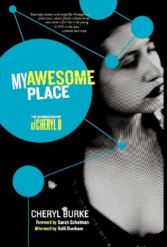 Download My Awesome Place: The Autobiography of Cheryl B by Cheryl Burke (2012-10-23) PDF