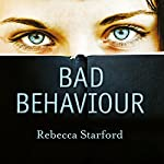 Bad Behaviour | Rebecca Starford