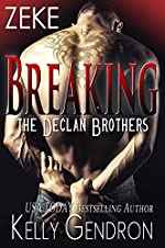 ZEKE (Breaking the Declan Brothers, #3)
