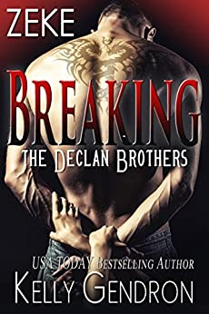 ZEKE (Breaking the Declan Brothers, #3) by [Gendron, Kelly]