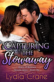 Capturing the Stowaway (Hearts of Keldonia Book 1) by [Crane, Lydia]