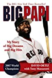 Front cover for the book Big Papi: My Story of Big Dreams and Big Hits by David Ortiz