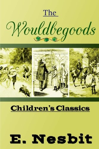 Download The Wouldbegoods (Children's Classics) (Volume 39) pdf