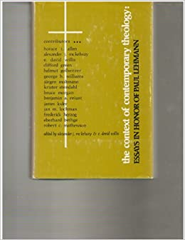 the context of contemporary theology essays in honor of paul the context of contemporary theology essays in honor of paul lehmann alexander j and e david will mckelway 9780804205139 com books