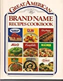 Great American Brand Name Recipe Cookbook, , 0881768367