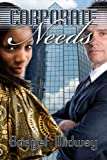 Corporate Needs (Interracial Romance, Corporate Heat Book Three)