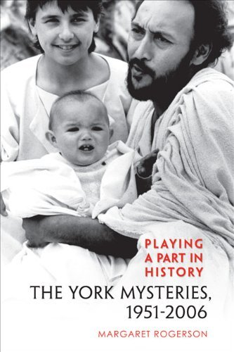 Playing a Part in History: The York Mysteries, 1951-2006 (Studies in Early English Drama) by Margaret Rogerson (2009-03-01) pdf epub download ebook
