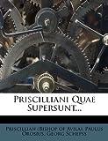 Priscilliani Quae Supersunt..., Paulus Orosius, 1274257417