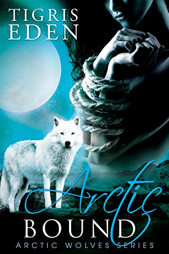 Arctic Bound (Arctic Wolves Book 1) ()
