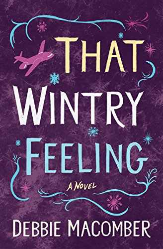 Debbie Macomber's special warmth and heart shine in this tender story of letting love find its way home….  That Wintry Feeling