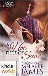 Sassy Ever After: A Hot Piece Of Sass (Kindle Worlds Novella) (Black Paw Wolves Book 1)