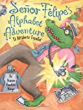 Sensor Felipe's Alphabet Adventure, Sharon Hawkins Vargo, 0761318607