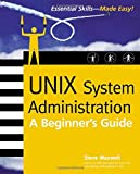 UNIX System Administration, Steve Maxwell, 0072194863