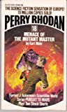 Menace of the Mutant Master (Perry Rhodan No. 18)