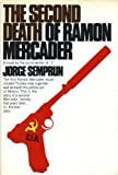 The Second Death of Ramón Mercader, Semprun, Jorge, 0394488016