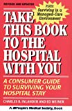 Take This Book to the Hospital with You, Charles B. Inlander and Ed Weiner, 1882606701