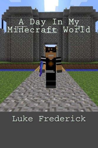 Download A Day In My Minecraft World ebook
