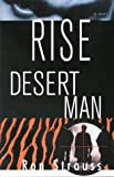 Rise, Desert Man, Ron Strauss, 156474275X