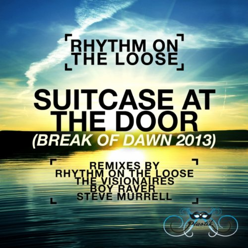 Suitcase At The Door  Break Of Dawn 2013   The Visionaires Remix