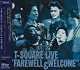 T-Square Live 'Farewell & Welcome