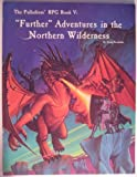 Further Adventures in the Northern Wilderness, Kevin Siembieda, 0916211401