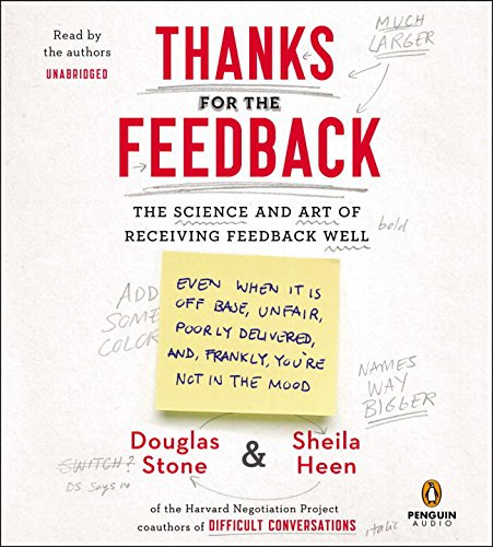 Thanks for the Feedback: The Science and Art of Receiving Feedback Well by Penguin Audio