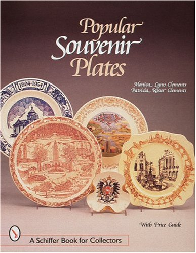 Plates Collectibles Collector - Popular Souvenir Plates (Schiffer Book for Collectors)