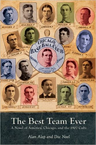 The Best Team Ever: A Novel of America, Chicago, and the 1907 Cubs: Amazon.es: Alan Alop, Doc Noel: Libros en idiomas extranjeros