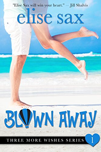 Hot Romantic Balloon Air - Blown Away (A Romantic Comedy) (Three More Wishes Book 1)