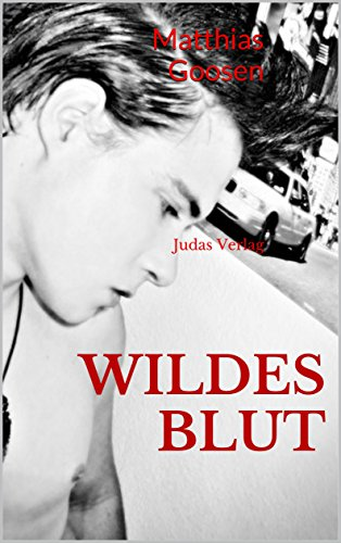 Wildes Blut: (Roman) (German Edition)